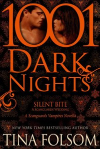 Silent Bite: A Scanguards Wedding (1001 Dark Nights) - Tina Folsom