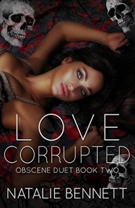 Love Corrupted (Obscene Duet Book 2) - Natalie Bennett, Dark Water Covers, Pinpoint Editing