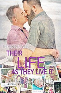 Their Life As They Live It: (Perspectives #4) - A.C. Arthur