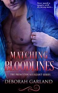 Matching Bloodlines (The Princeton Allegiant #3) - Deborah Garland