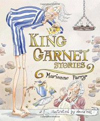 King Garnet Stories - Marianne Parry