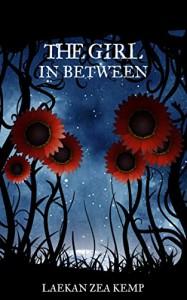 The Girl In Between (The Girl In Between Series Book 1) - Laekan Zea Kemp