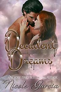 Decadent Dreams - Nicole Garcia