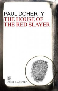 The House of the Red Slayer - Paul Doherty