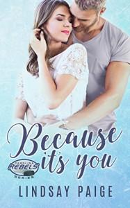 Because It's You (Carolina Rebels Book 2) - Lindsay Paige
