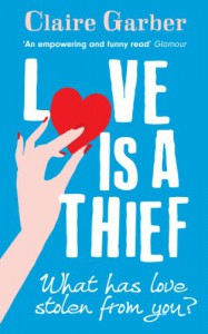 Love is a Thief - Claire Garber