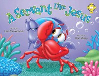 A Servant Like Jesus (Softcover) - Lee Ann Mancini
