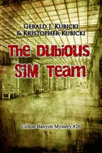 The Dubious SIM Team: Colton Banyon Mystery  #26 - Kristopher Kubicki, Gerald J. Kubicki