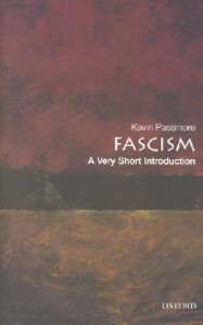 Fascism: A Very Short Introduction - Kevin Passmore