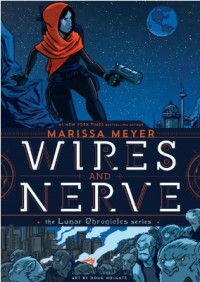 Wires and Nerve: Volume 1 - Marissa Meyer, Douglas Holgate