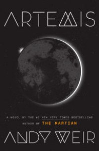 Artemis: A Novel - Andy Weir