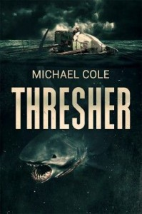 Thresher: A Deep Sea Thriller - Michael Cole