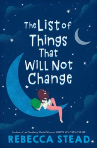 The List of Things That Will Not Change - Rebecca Stead