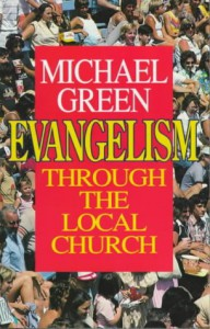 Evangelism Through The Local Church - Michael Green