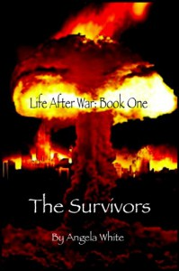 The Survivors: Book One (Life After War) - Angela White