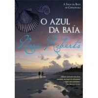 O Azul da Baía (A Saga da Baía de Chesapeake #4) - Carla Ferraz, Nora Roberts