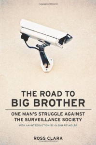 The Road to Big Big Brother: One Man's Struggle Against the Surveillance Society - Ross Clark
