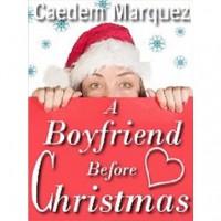 A Boyfriend Before Christmas - Caedem Marquez