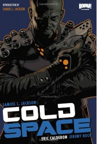 Cold Space - Jeremy Rock, Eric Calderon, Samuel L. Jackson