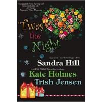 Twas the Night - Sandra Hill,  Kate Holmes,  Trish Jensen