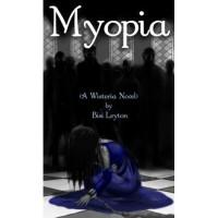 Myopia (Wisteria, #2) - Bisi Leyton