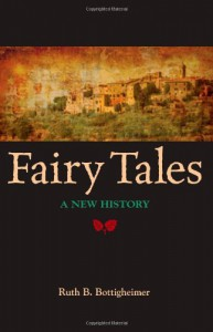 Fairy Tales: A New History (Excelsior Editions) - Ruth B. Bottigheimer