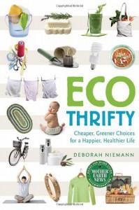EcoThrifty: Cheaper, Greener Choices for a Happier, Healthier Life - Deborah Niemann