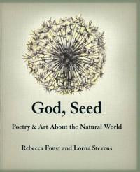 God, Seed - Rebecca Foust;Lorna Stevens