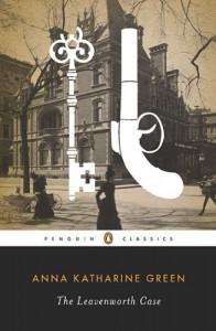 The Leavenworth Case (Penguin Classics) - Anna Katharine Green