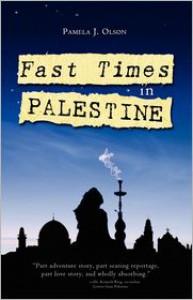 Fast Times in Palestine - Pamela J. Olson