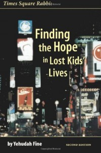 Times Square Rabbi: Finding the Hope in Lost Kids' Lives - Yehudah Fine