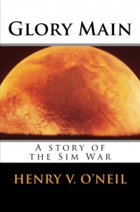 Glory Main: A Story of the Sim War (The Sim War Series #1) - Henry V. O'Neil, Vincent H. O'Neil