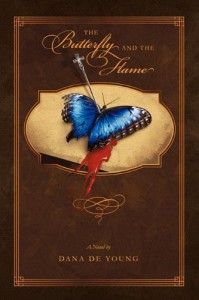 The Butterfly and the Flame - Dana De Young
