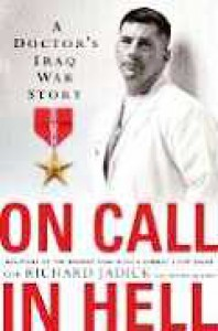 On Call In Hell: A Doctor's Iraq War Story - Richard Jadick, Thomas Hayden, Richard Jadick