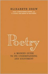 Poetry: A Modern Guide to Its Understanding and Enjoyment - Elizabeth A.,  Drew
