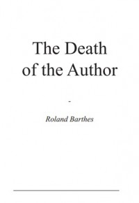 The Death of the Author - Roland Barthes