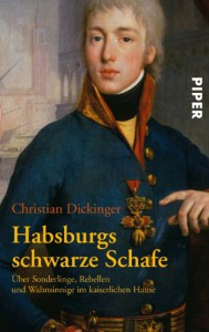 Habsburgs Schwarze Schafe - Christian Dickinger