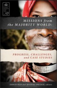 Missions From The Majority World: Progress, Challenges, And Case Studies - Enoch Wan, Michael Pocock