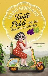 Tante Poldi und die Früchte des Herrn: Kriminalroman - Mario Giordano