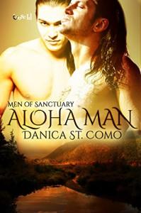Aloha Man (Men of Sanctuary Book 5) - Danica St. Como