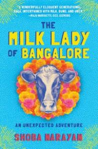 The Milk Lady of Bangalore: An Unexpected Adventure - Shoba Narayan