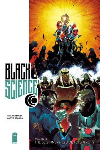 Black Science Premiere HC: The Beginners' Guide to Entropy - Rick Remender, Dean White, Matteo Scalera, Moreno Denisio