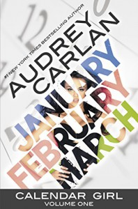 Calendar Girl: Volume One - Audrey  Carlan