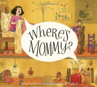 Where's Mommy? (Mary and the Mouse) - Beverly Donofrio, Barbara McClintock