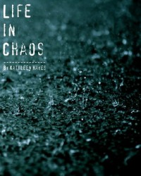 Life in Chaos - Kathleen  Hayes