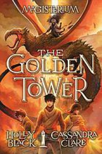 The Golden Tower - Holly Black, Cassandra Clare