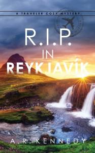 R.I.P. in Reykjavik (A Traveler Cozy Mystery #2) - A.R. Kennedy