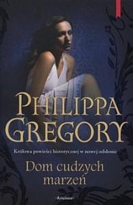 Dom cudzych marzeń - Philippa Gregory