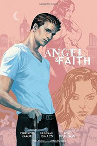 Angel and Faith: Season Nine Library Edition Volume 1 (Angel and Faith Season 9) - Rebekah Isaacs, Christos Gage, Joss Whedon