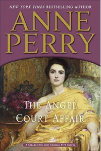 The Angel Court Affair: A Charlotte and Thomas Pitt Novel - Anne Perry